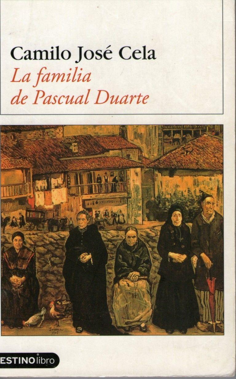 La Familia De Pascual Duarte Animal Político Premio Nobel De Literatura Literatura Española Camilo Jose Cela