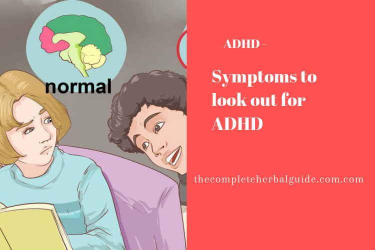 Symptoms to look out for ADHD