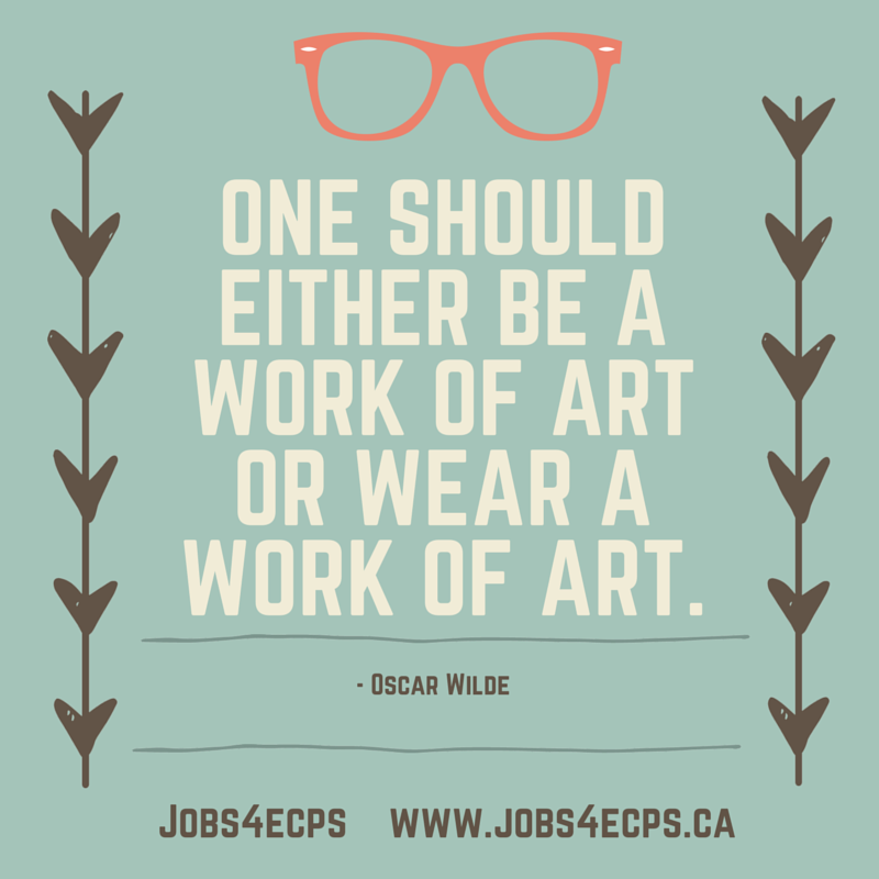 Glasses Quotes: One Should Either Be A Work Of Art Or Wear A Work Of Art