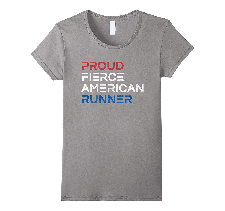 Proud Fierce American Runner 4th of July Patriot T Shirt