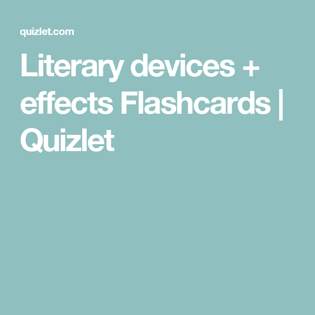Literary devices + effects Flashcards | Quizlet | IB Diploma