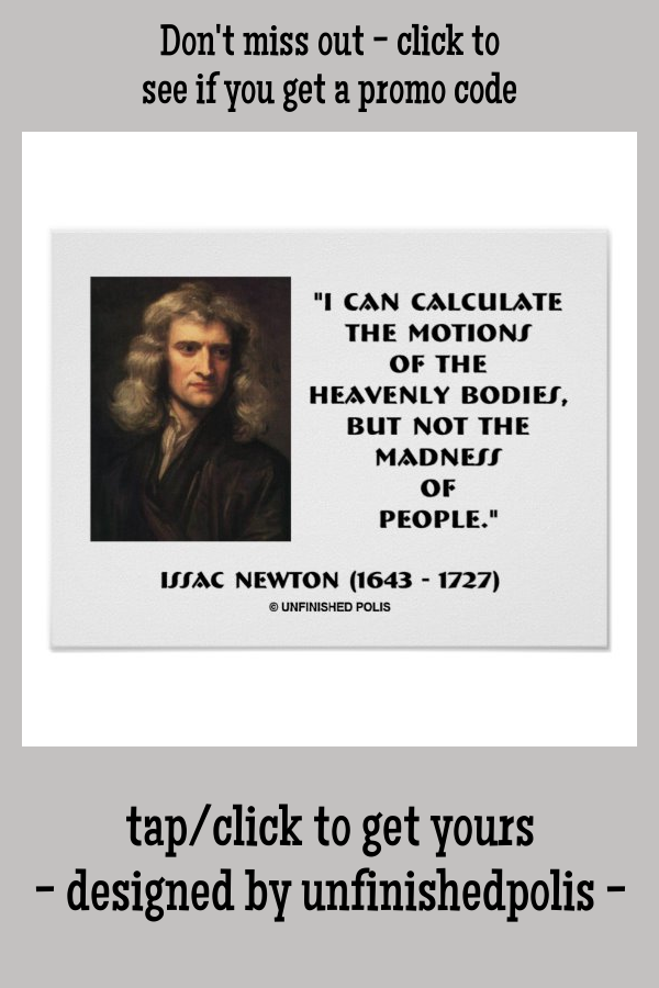 Newton Calculate Motions Madness Of People Quote Poster Zazzle Com In 2020 Quote Posters People Quotes Scientist Quote