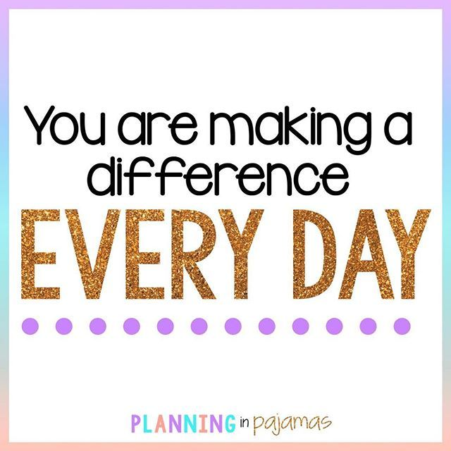 You Are Making A Difference Everyday ️ #teacherinspiration