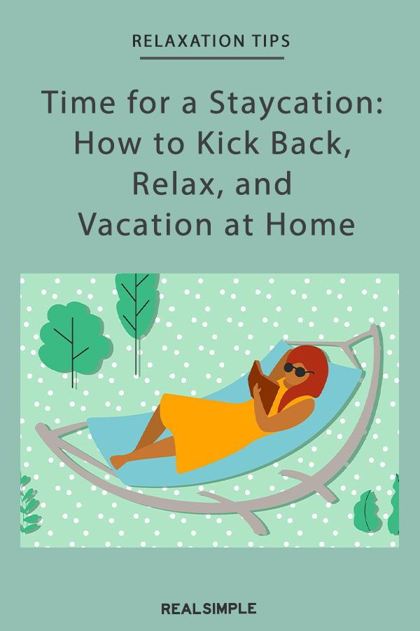 Time for a Staycation: How to Kick Back, Relax, and Vacation at ...