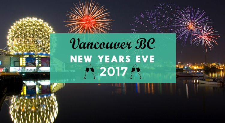 Top Vancouver Bc New Years Eve 2017 New Years Eve 2017 New Years Eve Newyear