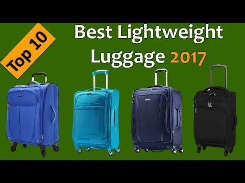 d7cd966b8e Best Lightweight Luggage for International Travel – Best Lightweight Luggage  2017 - YouTube
