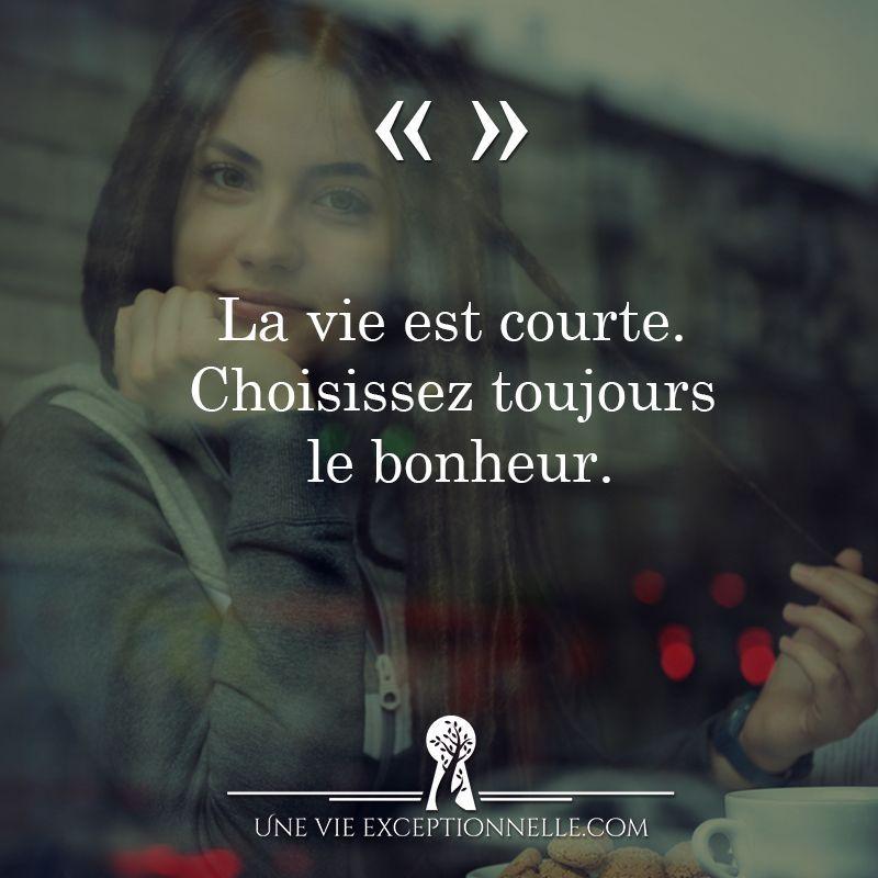 La Vie Est Courte Choisissez Toujours Le Bonheur