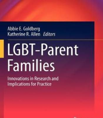 Lgbt Parent Families Innovations In Research And Implications For