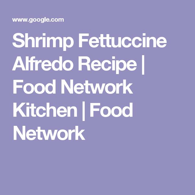 Shrimp Fettuccine Alfredo Recipe | Food Network Kitchen | Food Network