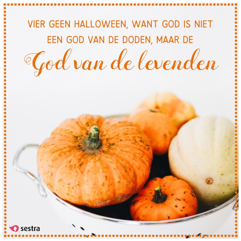 halloween spreuken Vier geen Halloween, want God is niet een God van de doden, maar  halloween spreuken