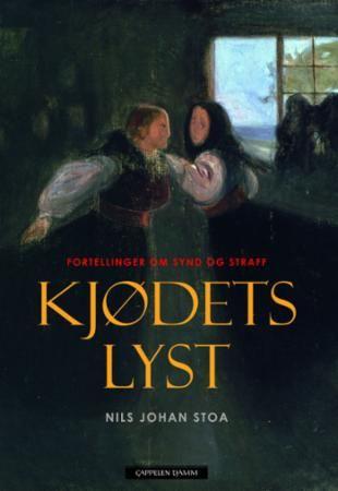 """""""Kjødets lyst - fortellinger om synd og straff"""" av Nils Johan Stoa"""