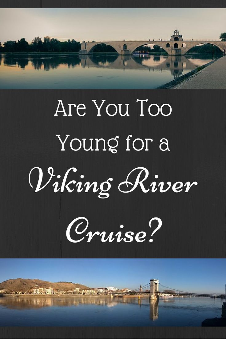 Are You Too Young for a Viking River Cruise?