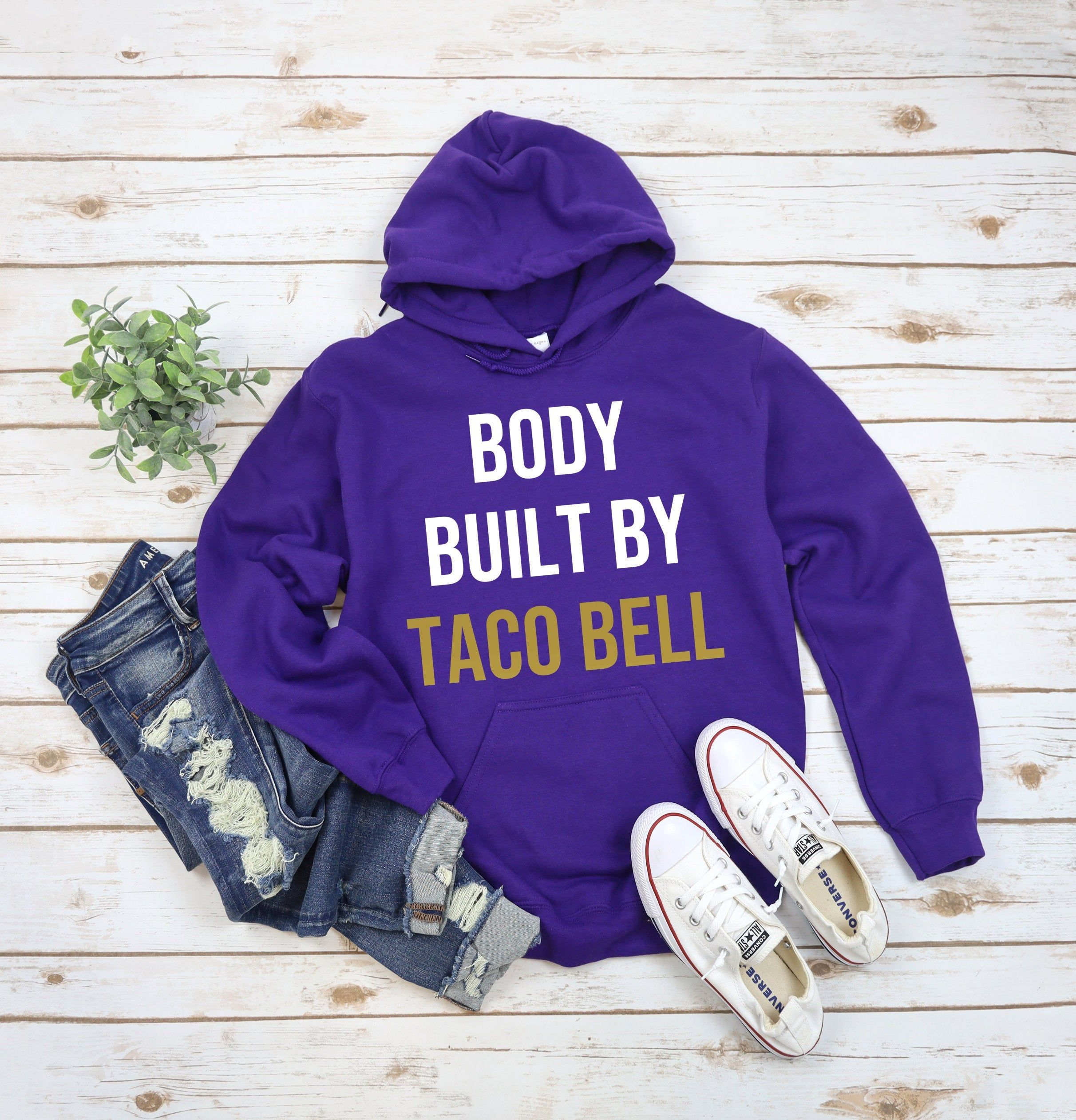 Body Built By Taco Bell Hoodie Taco Bell TShirt