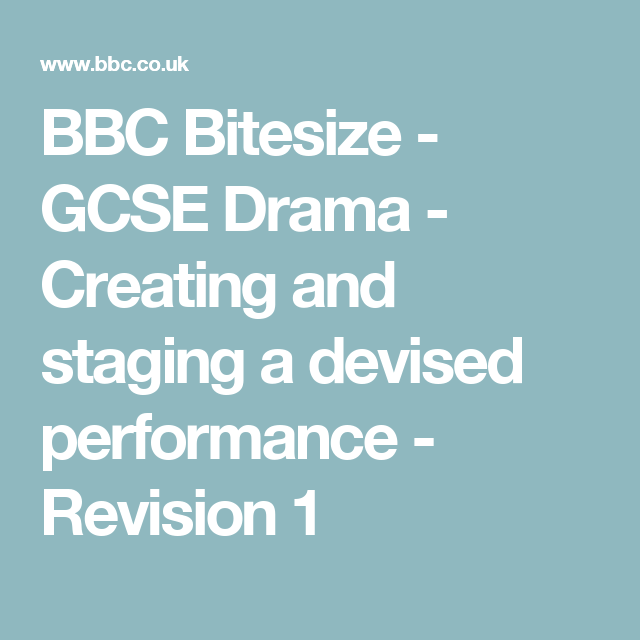 Bbc Bitesize Gcse Drama Creating And Staging A Devised Performance Revision 1 With Images Gcse English Literature Gcse Drama English Literature