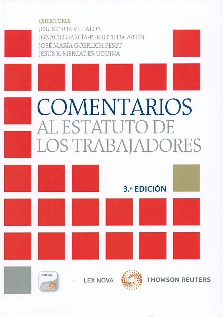 Comentarios al Estatuto de los trabajadores / directores Jesús Cruz Villalón (2014)