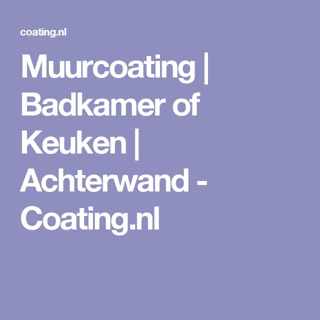Muurcoating | Badkamer of Keuken | Achterwand - Coating.nl