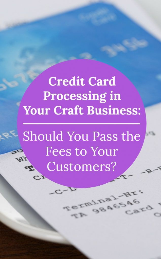 Credit Card Processing: Should I Charge Fees to Customers Who Pay ...