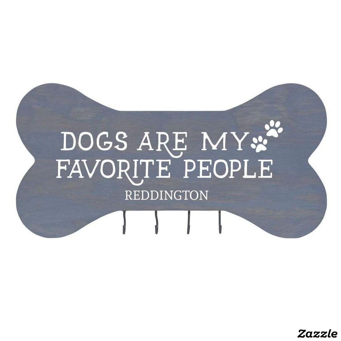 Dogs Are My Favorite People Gray Leash Rack Zazzle Com In 2021 Dog Leash Hanger Diy Dog Stuff Dog Items