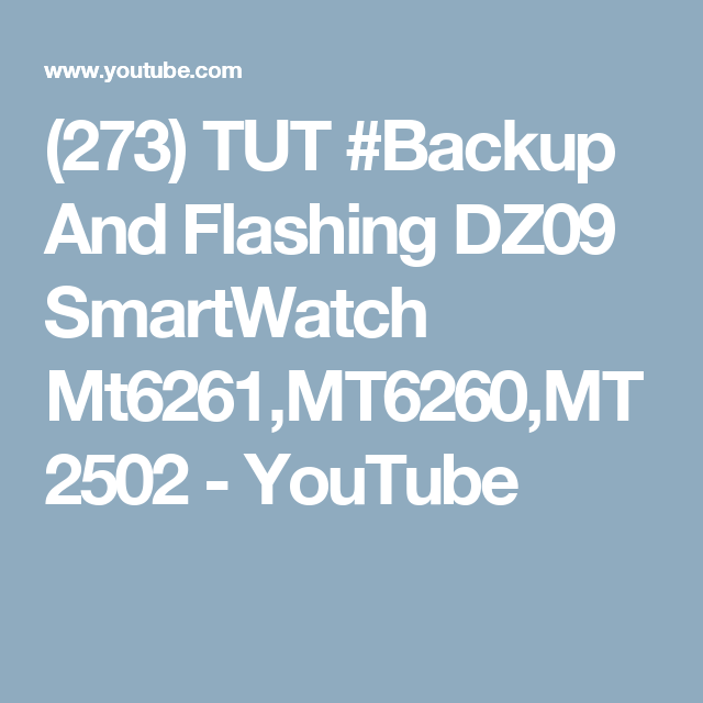 273) TUT #Backup And Flashing DZ09 SmartWatch Mt6261,MT6260,MT2502