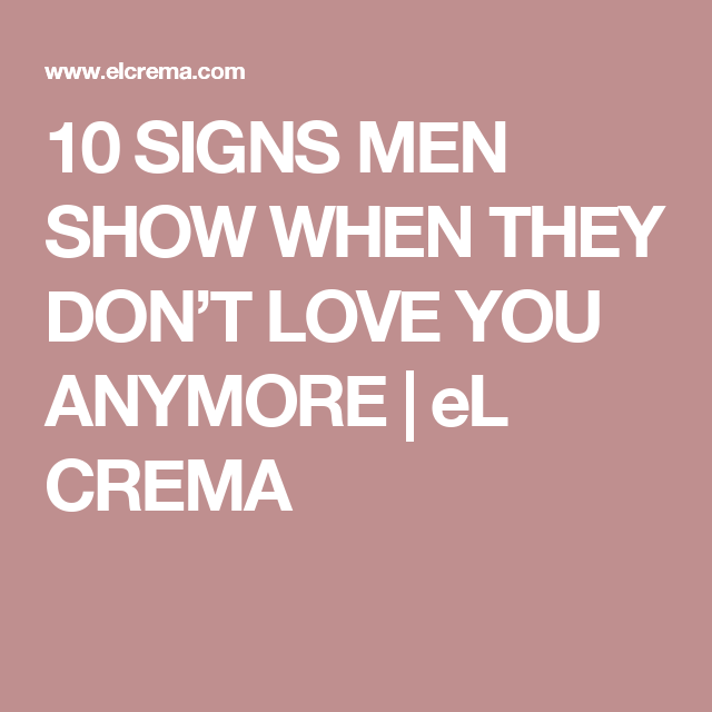 Signs your man dont love you anymore