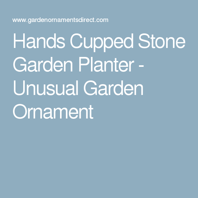 Hands Cupped Stone Garden Planter is part of Unusual garden Planters -  Interior Depth 15cm 30 Day Money Back Return For Any ReasonGuarantee Product Quality Guarantee This Product Passes Our High Quality Standards Free Delivery (UK Mainland  Excluding some areas of Scotland) Dispatch estimate 1428 Working Days Shipped by Company Driver Free positioning service (England & Wales) The helpful driver will position the item where you want (England & Wales)