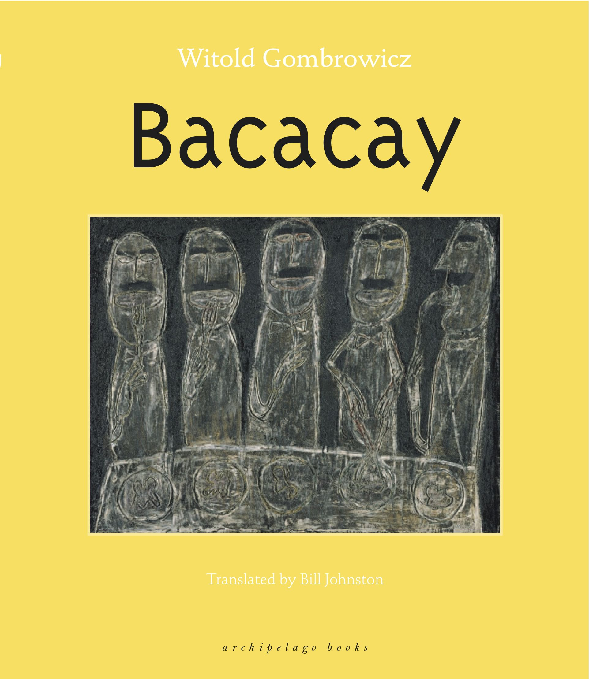 Bacacay by Witold Gombrowicz, translated from the Polish by Bill Johnston