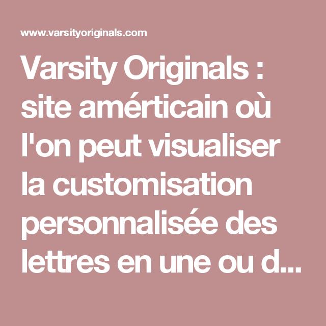 Varsity Originals : site amérticain où l'on peut visualiser la customisation personnalisée des lettres en une ou deux couleurs
