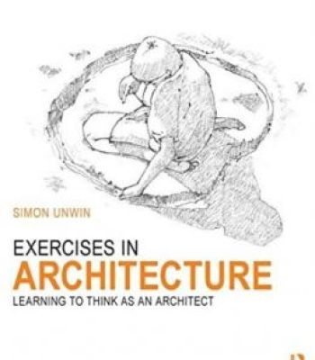 Exercises In Architecture Learning To Think As An Architect Pdf
