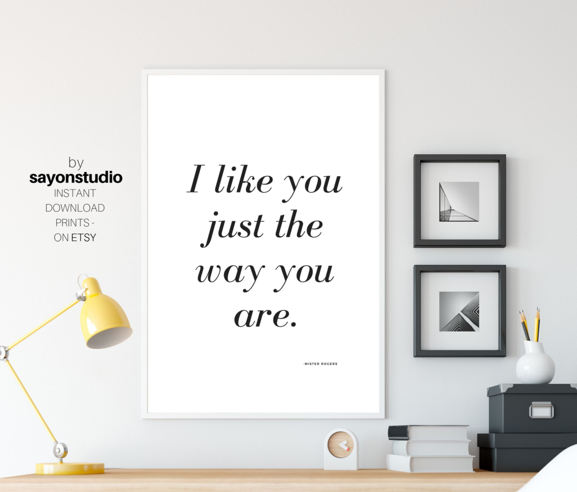 I Like You Just The Way You Are Mr Rogers Quote Print Black And White Home Wall Decor Design Inspirational Wall Prints Simple And Cool Art Quote Prints Wall Decor Design Wall Prints