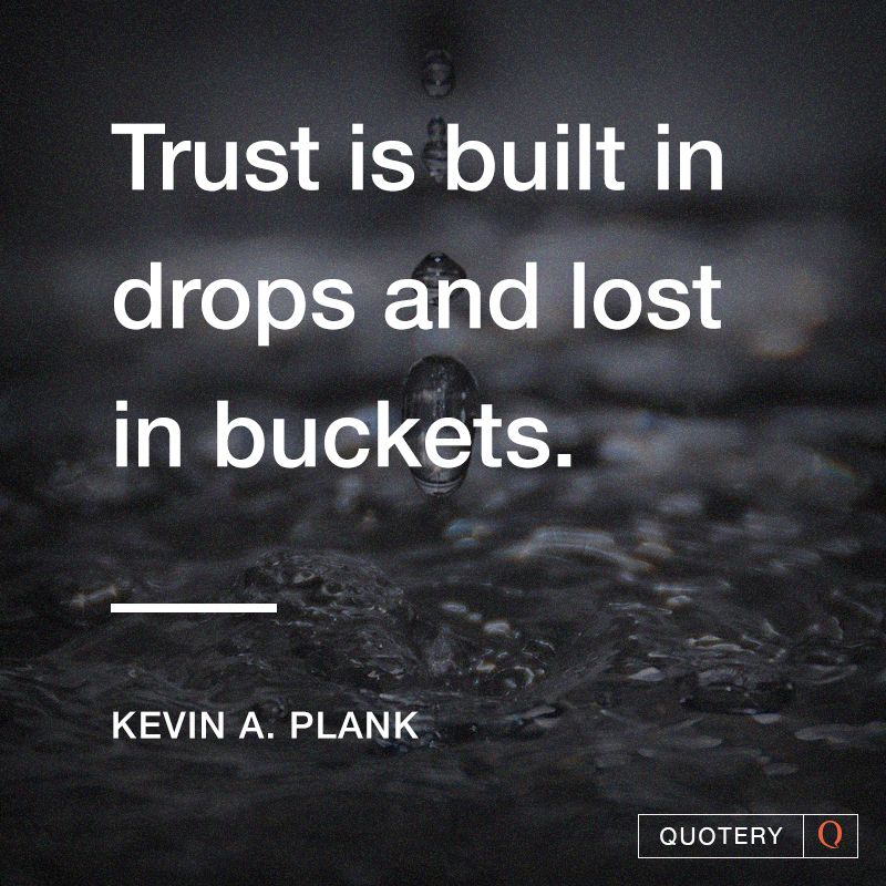 Losing Trust In Someone Quotes: Trust Is Built In Drops And Lost In Buckets