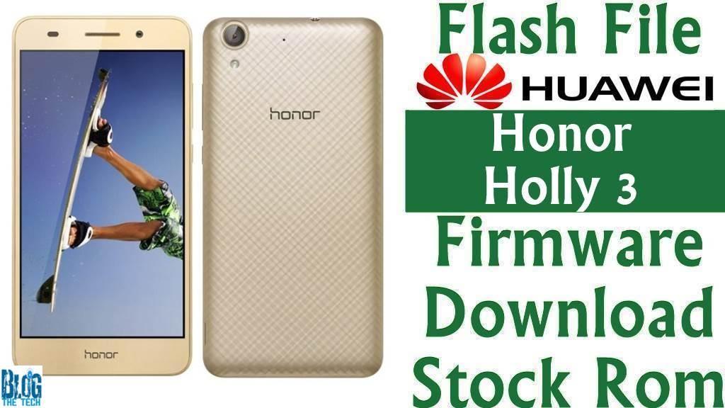 Flash File] Huawei Honor Holly 3 CAM-UL00 B162 Firmware
