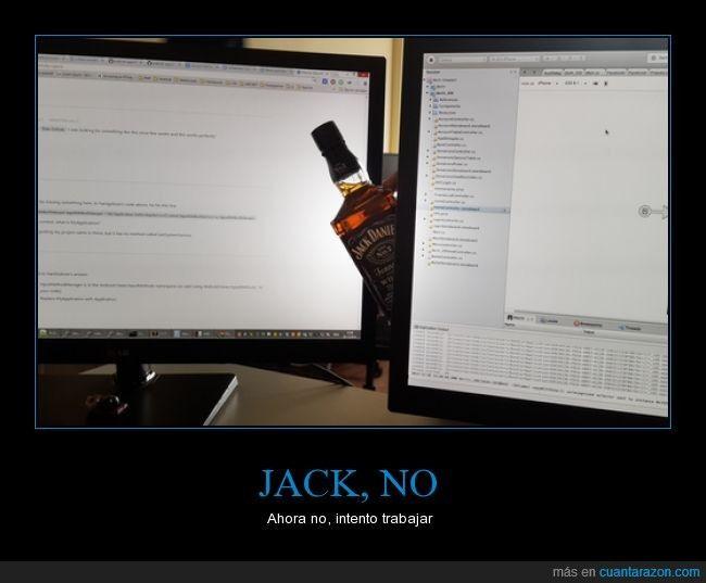 JACK, NO - Ahora no, intento trabajar