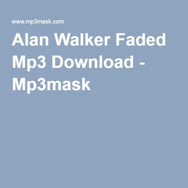 alan walker faded download mp3mad