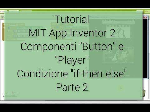 Tutorial (facile) Componenti Button e Player in MIT App