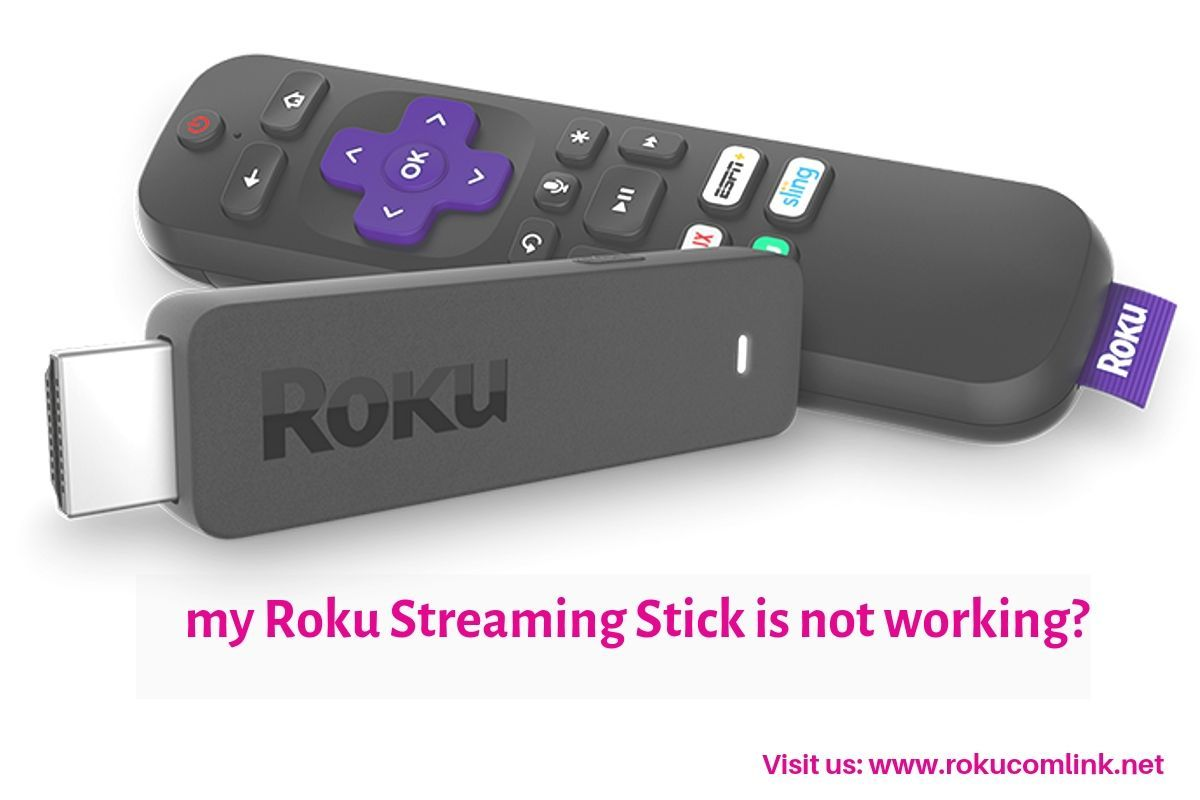 Why my roku streaming stick is not working