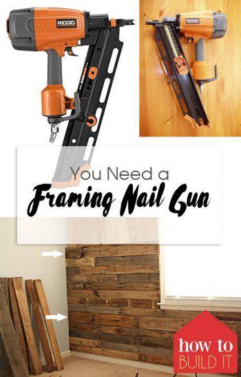 You Need a Framing Nail Gun | Nail gun, Hacks diy and Diys