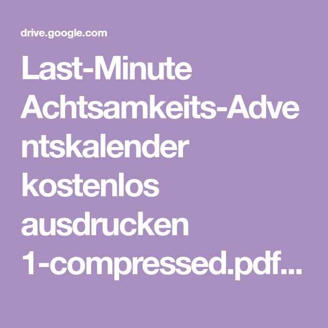 Last Minute Achtsamkeits Adventskalender Kostenlos Ausdrucken 1 Compressed Pdf Google Drive Adventkalender Adventskalender Zum Ausdrucken Adventskalender