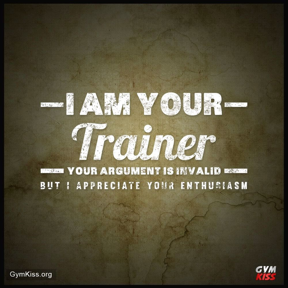 Personal Fitness Trainer Personaltrainerquotes Personal Trainer Quotes Trainer Quotes Personal Trainer Humor