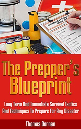 The preppers blueprint long term and immediate survival tactics free kindle book education teachingfree the preppers blueprint long term and immediate survival tactics and techniques to prepare for any disaster malvernweather Choice Image