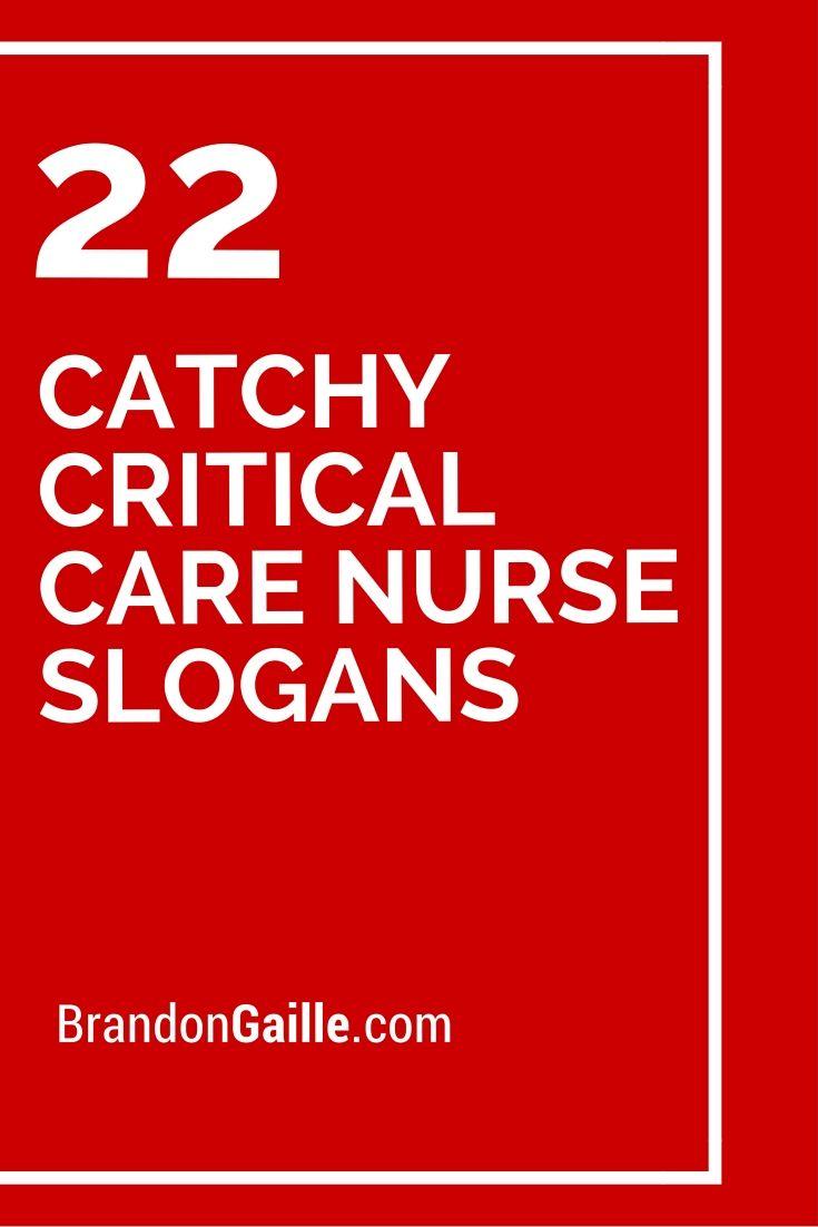 22 Catchy Critical Care Nurse Slogans | Catchy Slogans | Pinterest