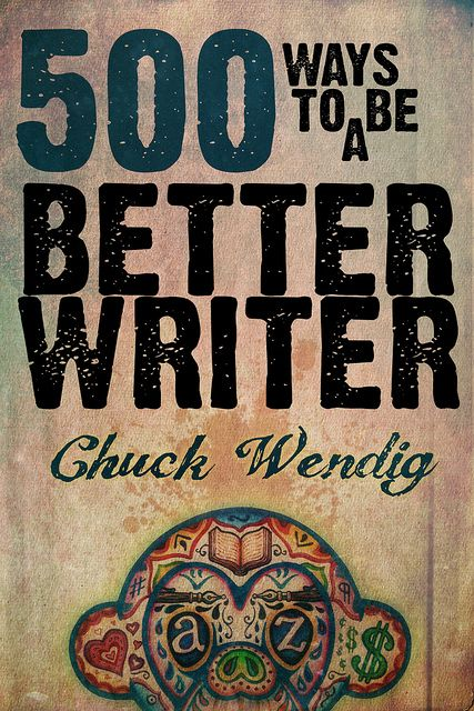 500 WAYS TO BE A BETTER WRITER aims to provide novelists, screenwriters and other flavors of penmonkey with an avalanche of writing tips and storytelling tricks.
