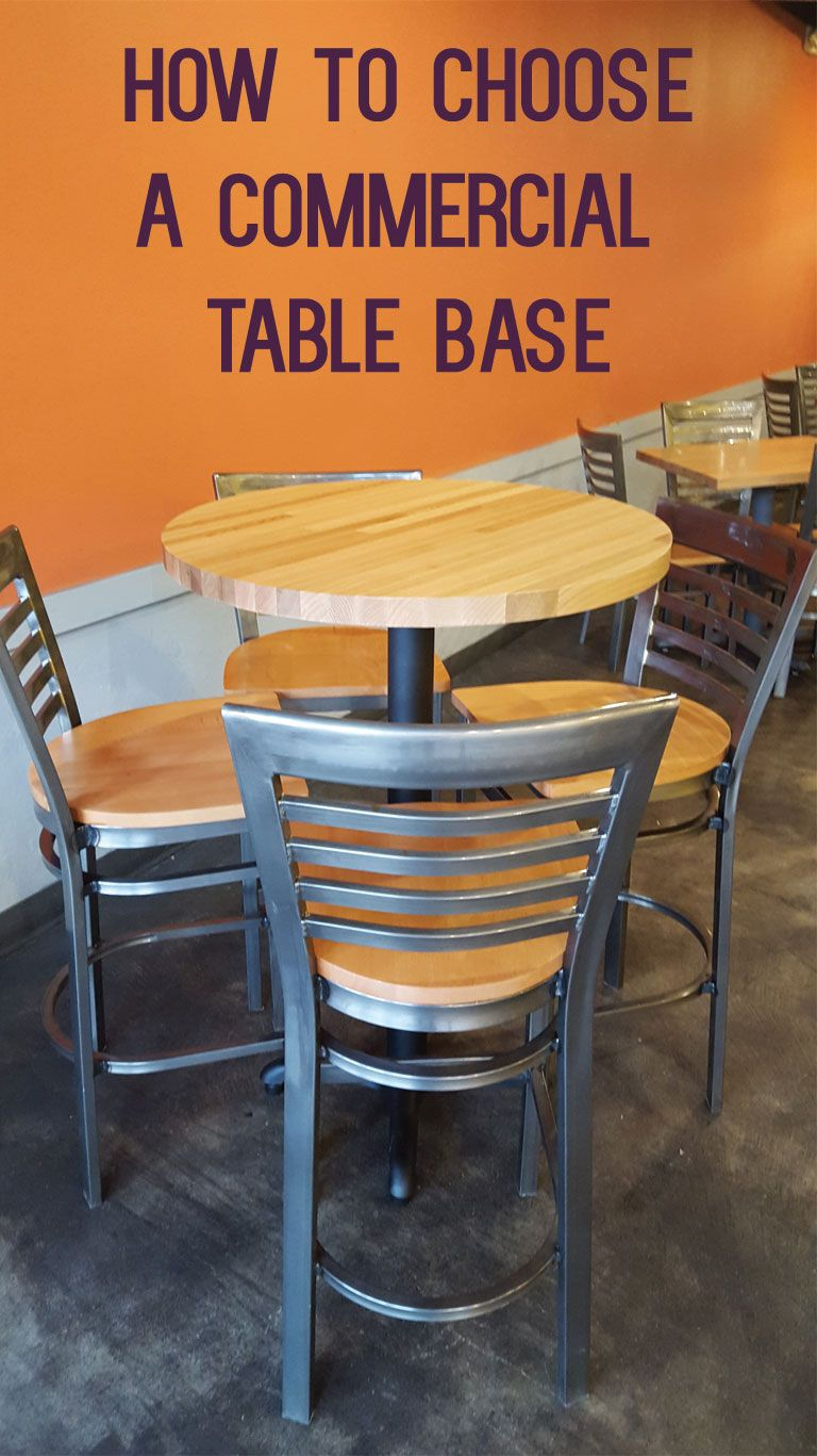 Commercial Dining Room Tables How To Choose A Commercial Restaurant Table Base To Go With Your
