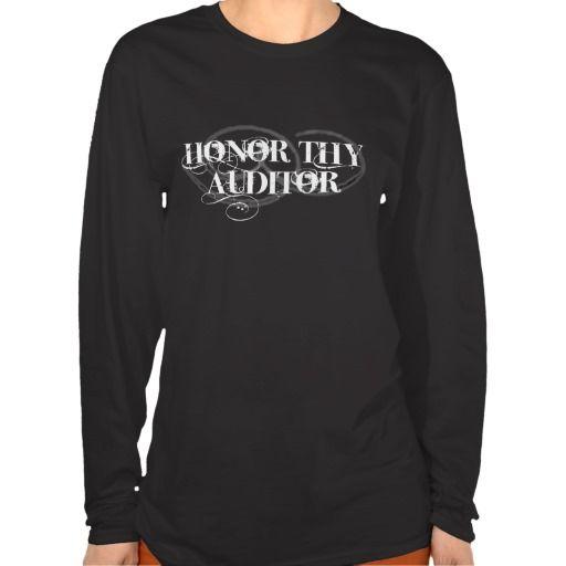 Honor Thy Auditor T Shirt, Hoodie Sweatshirt