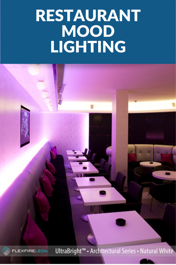 Mood Lighting For Restaurants Is Easily Achieved With Led