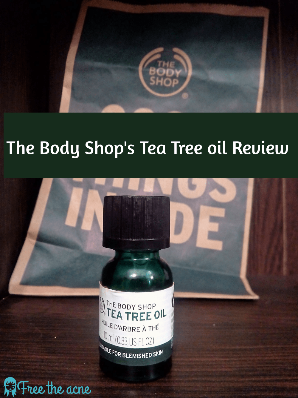 Skin Care My Reviews The Body Shop Tea Tree Oil Detailed Review Body Shop Tea Tree Oil Body Shop Tea Tree Tea Tree Oil For Acne