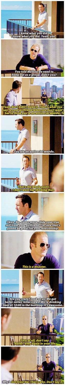 hawaii five 0    danny williams   steve mcgarrett   scott caan   alex o'loughlin      absolutely one of my favorite episodes of h50. lmao. so funny.