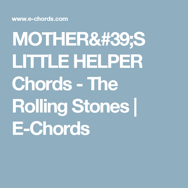 MOTHER\'S LITTLE HELPER Chords - The Rolling Stones | E-Chords ...