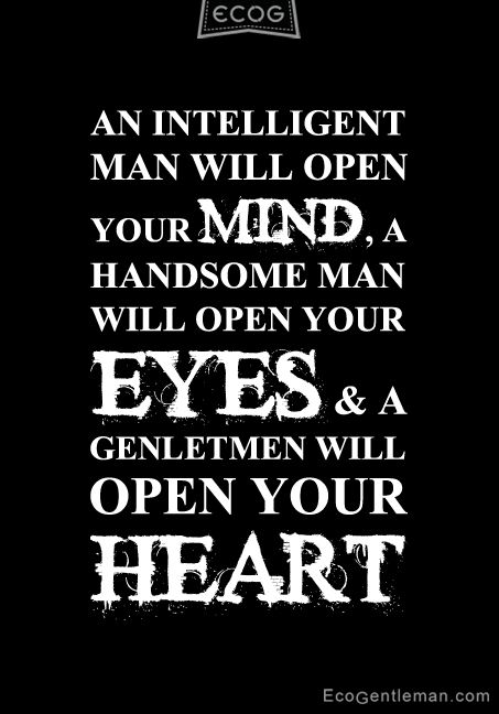 Quotes About Handsome Men About Man An Intelligent Man Will