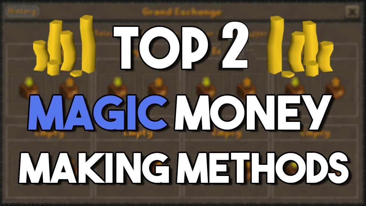 Top 2 Money Making Methods For Magic Training In Osrs Old School