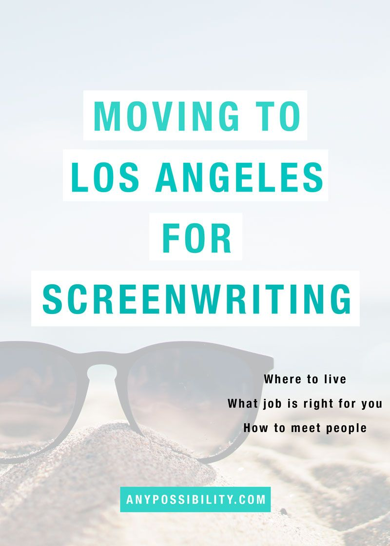 Moving To Los Angeles For Screenwriting Any Possibility Screenwriting Moving To Los Angeles Screenwriting Tips